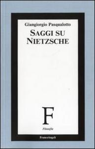 Libro Saggi su Nietzsche Giangiorgio Pasqualotto
