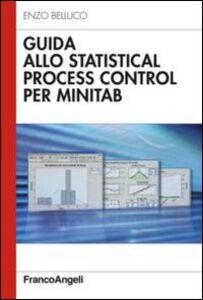 Libro Guida allo statistical process control per Minitab Enzo Belluco