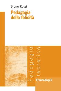 Libro Pedagogia della felicità Bruno Rossi