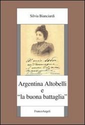 Argentina Altobelli e «La buona battaglia»