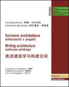 Libro Scrivere architettura. Multiscalarità e progetto Ina Macaione , Armando Sichenze
