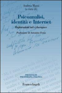 Libro Psicoanalisi, identità e internet. Esplorazioni nel cyberspace