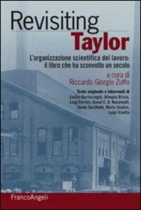 Libro Rivisiting Taylor. L'organizzazione scientifica del lavoro: il libro che ha sconvolto un secolo