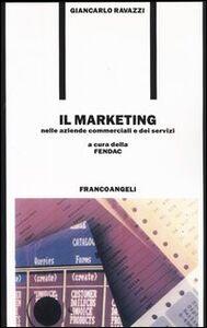 Foto Cover di Il marketing nelle aziende commerciali e di servizi, Libro di  edito da Franco Angeli