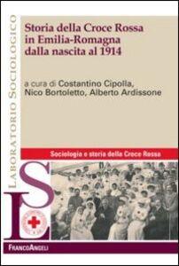 Foto Cover di Storia della croce rossa in Emilia Romagna dalla nascita al 1914, Libro di  edito da Franco Angeli