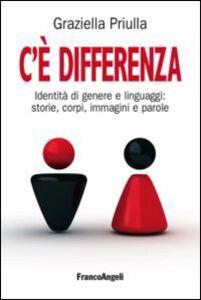 Libro C'è differenza. Identità di genere e linguaggi: storie, corpi, immagini e parole Graziella Priulla