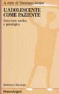 Foto Cover di L' adolescente come paziente. Intervento medico e psicologico, Libro di  edito da Franco Angeli