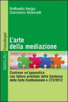L arte della mediazione. Contiene unappendice con lettura orientata della sentenza della Corte Costituzionale n. 272/2012.pdf