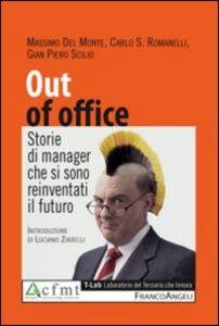 Foto Cover di Out of office. Storie di manager che si sono reinventati il futuro, Libro di AA.VV edito da Franco Angeli