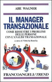 Chievoveronavalpo.it Il manager transazionale. Come risolvere i problemi delle persone con l'analisi transazionale Image