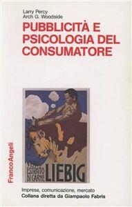 Libro Pubblicità e psicologia del consumatore Larry Percy , Arch G. Woodside