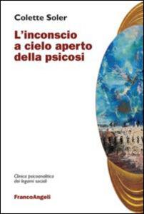 Libro L' inconscio a cielo aperto della psicosi Colette Soler