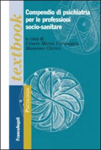 Foto Cover di Compendio di psichiatria per le professioni socio-sanitarie, Libro di  edito da Franco Angeli