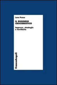Foto Cover di Il business crocieristico. Imprese, strategie e territorio, Libro di  edito da Franco Angeli