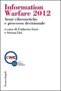 Libro Information warfare 2012. Armi cibernetiche e processo decisionale