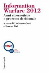 Information warfare 2012. Armi cibernetiche e processo decisionale