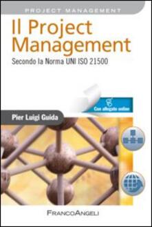 Il project management. Secondo la norma UNI ISO 21500. Con Contenuto digitale per accesso on line.pdf