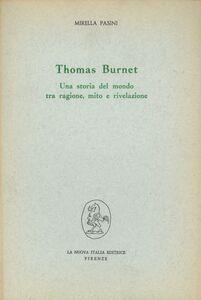 Foto Cover di Thomas Burnet: una storia del mondo tra ragione, mito e rivelazione, Libro di Mirella Pasini, edito da Franco Angeli
