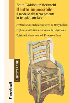 Il lutto impossibile. Il modello del terzo pesante in terapia familiare.pdf