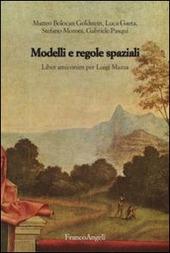 Modelli e regole spaziali. Liber amicorum per Luigi Mazza