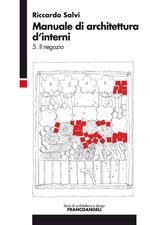 Manuale di architettura d'interni. Vol. 5: Il negozio.