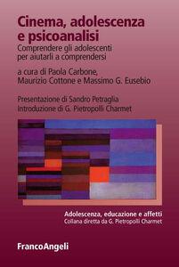 Libro Cinema, adolescenza e psicoanalisi. Comprendere gli adolescenti per aiutarli a comprendersi
