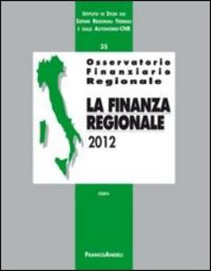 Libro Osservatorio finanziario regionale. Vol. 35: La finanza regionale 2012.