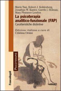 Foto Cover di La psicoterapia analitico-funzionale (FAP). Caratteristiche distintive, Libro di  edito da Franco Angeli