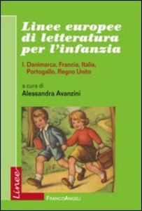 Libro Linee europee di letteratura per l'infanzia. Vol. 1: Danimarca, Francia, Italia, Portogallo, Regno Unito.