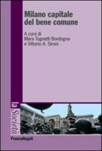 Libro Milano capitale del bene comune