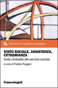 Foto Cover di Stato sociale, assistenza, cittadinanza. Sulla centralità del servizio sociale, Libro di  edito da Franco Angeli