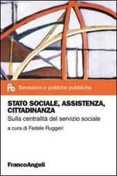Stato sociale, assistenza, cittadinanza. Sulla centralità del servizio sociale