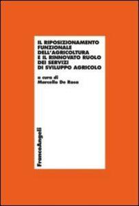Libro Il riposizionamento funzionale dell'agricoltura e il rinnovato ruolo dei servizi di sviluppo agricolo