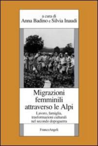 Migrazioni femminili attraverso le Alpi. Lavoro, famiglia, trasformazioni culturali nel secondo dopoguerra