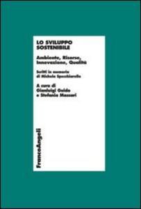 Lo sviluppo sostenibile. Ambiente, risorse, innovazione, qualità. Scritti in memoria di Michela Specchiarello