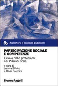 Foto Cover di Partecipazione sociale e competenze. Il ruolo delle professioni nei Piani di Zona, Libro di  edito da Franco Angeli