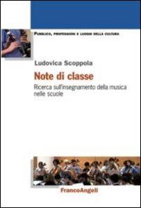 Foto Cover di Note di classe. Ricerca sull'insegnamento della musica nelle scuole, Libro di Ludovica Scoppola, edito da Franco Angeli