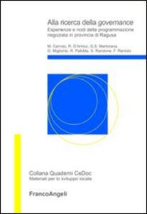Foto Cover di Alla ricerca della governance. Esperienze e nodi della programmazione negoziata in provincia di Ragusa, Libro di  edito da Franco Angeli