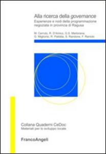 Libro Alla ricerca della governance. Esperienze e nodi della programmazione negoziata in provincia di Ragusa