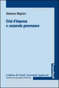 Foto Cover di Crisi d'impresa e corporate governance, Libro di Stefania Migliori, edito da Franco Angeli
