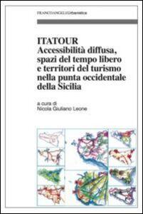 Libro Itatour. Accessibilità diffusa, spazi del tempo libero e territori del turismo nella punta occidentale della Sicilia