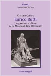 Enrico Butti. Un giovane scultore nella Milano di fine Ottocento