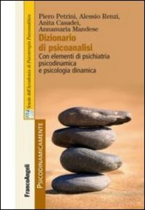 Foto Cover di Dizionario di psicoanalisi. Con elementi di psichiatria psicodinamica e psicologia dinamica, Libro di  edito da Franco Angeli