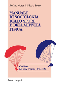 Libro Manuale di sociologia dello sport e dell'attività fisica Stefano Martelli , Nicola Rinaldo Porro