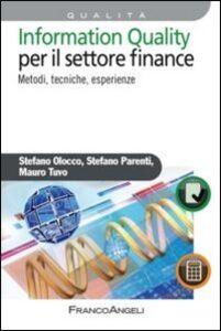Foto Cover di Information quality per il settore finance. Metodi, tecniche, esperienze, Libro di AA.VV edito da Franco Angeli