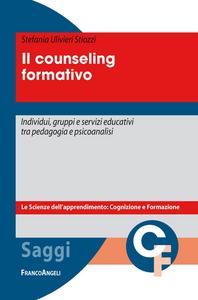 Libro Il counseling formativo. Individui, gruppi e servizi educativi tra pedagogia e psicoanalisi Stefania Ulivieri Stiozzi
