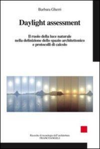 Foto Cover di Daylight assessment. Il ruolo della luce naturale nella definizione dello spazio architettonico e protocolli di calcolo, Libro di Barbara Gherri, edito da Franco Angeli