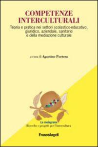 Libro Competenze interculturali. Teoria e pratica nei settori scolastico-educativo, giuridico, aziendale, sanitario e della mediazione culturale