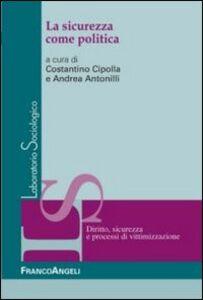 Foto Cover di La sicurezza come politica, Libro di  edito da Franco Angeli