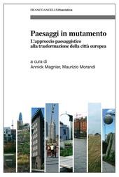 Paesaggi in mutamento. L'approccio paesaggistico alla trasformazione della città europea